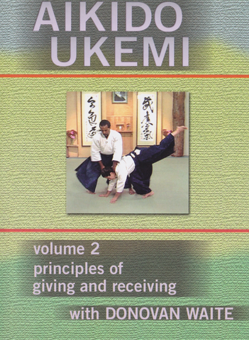 Aikido Ukemi 2: Principles of Giving & Receiving DVD by Donovan Waite (Preowned) - Budovideos