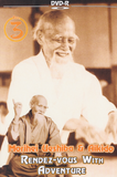 Morihei Ueshiba & Aikido 3: Rendezvous with Adventure DVD (Preowned) - Budovideos