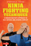 Ninja Fighting Techniques: A Modern Master's Approach to Self-Defense and Avoiding Conflict Book - Budovideos