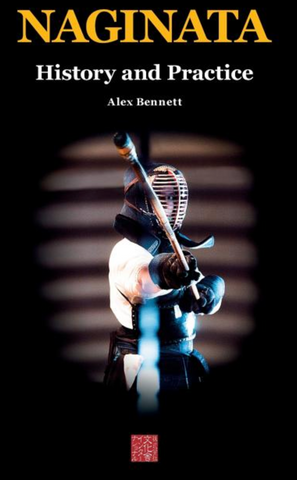 Naginata History and Practice Book by Alexander Bennett - Budovideos