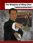 The Weapons of Wing Chun Book by Samuel Kwok - Budovideos