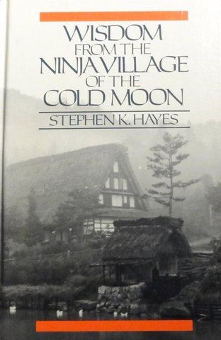Wisdom from the Ninja Village of the Cold Moon by Stephen Hayes (Preowned) - Budovideos