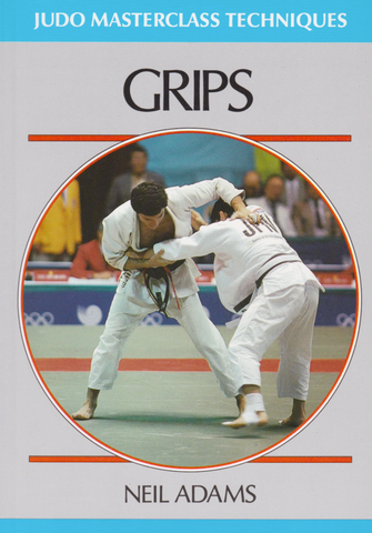 Grips: Judo Masterclass Book by Neil Adams (Preowned) - Budovideos