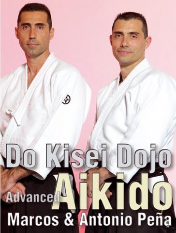 Advanced Aikido Kisei Dojo DVD with Antonio & Marcos Pena - Budovideos Inc