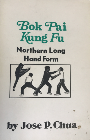 Bok Pai Kung Fu Nothern Long Hand Form Book by Jose Chua (Preowned) - Budovideos