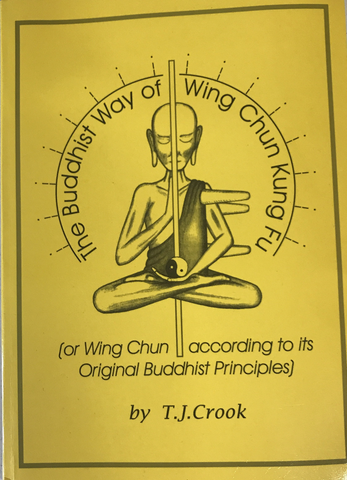 Buddhist Way of Wing Chun Kung Fu Book by Timothy John Crook (Preowned) - Budovideos