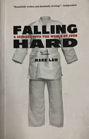 Falling Hard: Journey into the World of Judo Book by Mark Law (Preowned) - Budovideos Inc
