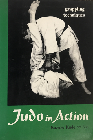 Judo in Action: Grappling Techniques Book by Kazuzo Kudo (Preowned) - Budovideos