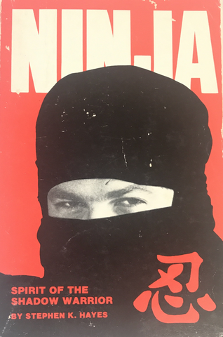 Ninja, Spirit of the Shadow Warrior Book by Stephen Hayes (Preowned) - Budovideos