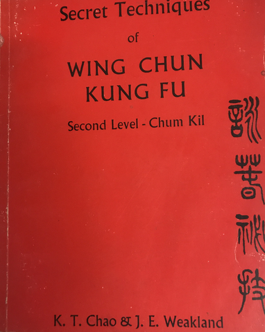 Secret Techniques of Wing Chun Kung Fu 2nd Level Chum Kil Book by K.T. Chao (Preowned) - Budovideos