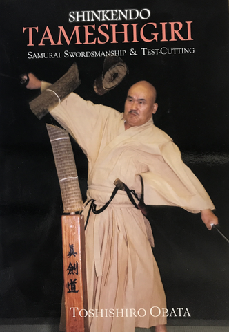 Shinkendo Tameshigiri: Samurai Swordsmanship & Test-Cutting Book by Toshishiro Obata - Budovideos