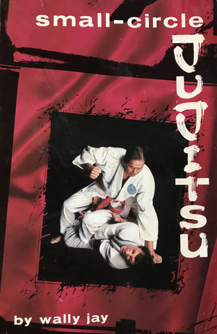 Small Circle Jujitsu Book by Wally Jay (Preowned) - Budovideos