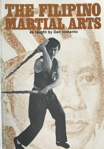 The Filipino Martial Arts as Taught by Dan Inosanto Book **SIGNED** (Preowned) - Budovideos