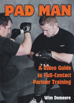 PAD MAN A Video Guide to Full-Contact Partner Training 4 DVD Set by Wim Demeere (Preowned) - Budovideos