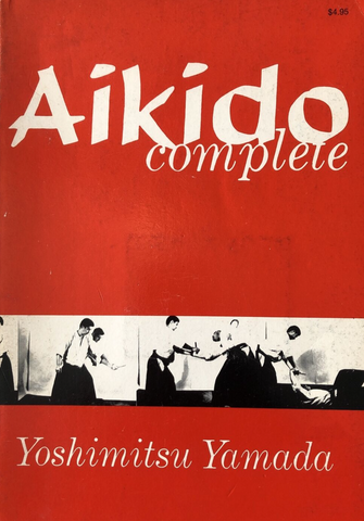 Aikido Complete Book by Yoshimitsu Yamada (Preowned) - Budovideos Inc