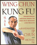 Wing Chun Kung Fu: Traditional Chinese Kung Fu for Self-Defense and Health Book by Ip Chun - Budovideos Inc