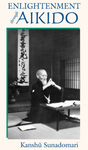 Enlightenment through Aikido Book by Kanshu Sunadomari (Preowned) - Budovideos Inc