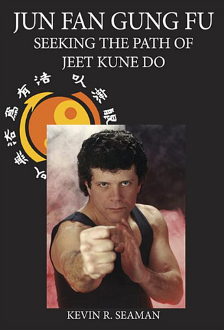 Jun Fan Gung Fu-Seeking The Path Of Jeet Kune Do 1 Book by Kevin Seaman - Budovideos Inc