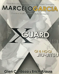 The X-Guard: Gi & No Gi Jiu-Jitsu Book by Marcelo Garcia (Preowned) - Budovideos Inc