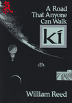 Ki: A Road That Anyone Can Walk Book by William Reed (Preowned) - Budovideos Inc