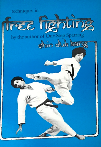 Techniques in Free Fighting Book by Shin Duk Kang (Preowned) - Budovideos Inc