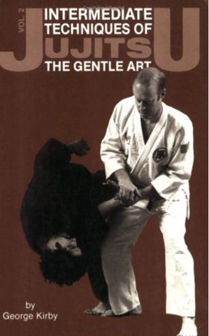 Intermediate Techniques of Jujitsu: The Gentle Art Book 2 by George Kirby (Preowned) - Budovideos Inc