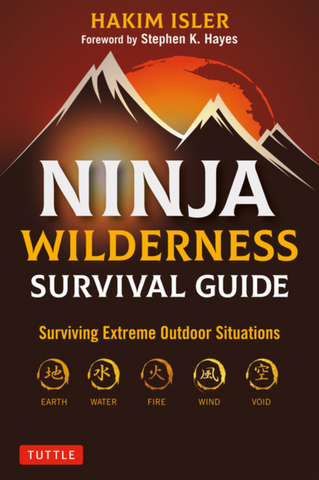 Ninja Wilderness Survival Guide: Surviving Extreme Outdoor Situations Book by Hakim Isler (Hardcover) - Budovideos Inc