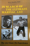 In Search Of The Ultimate Martial Art: The Jeet Kune Do Experience Book by Jerry Beasley (Preowned) - Budovideos Inc