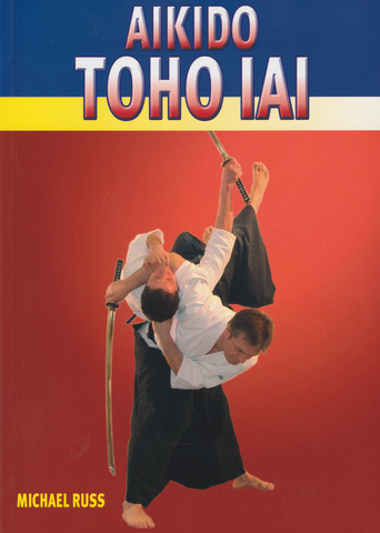 Aikido Toho Iai Book by Michael Russ (Preowned)