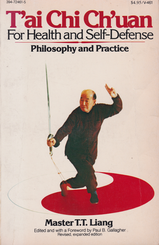 Tai Chi Chuan for Health & Self Defense: Philosophy & Practice Book by T.T. Liang (Preowned) - Budovideos Inc