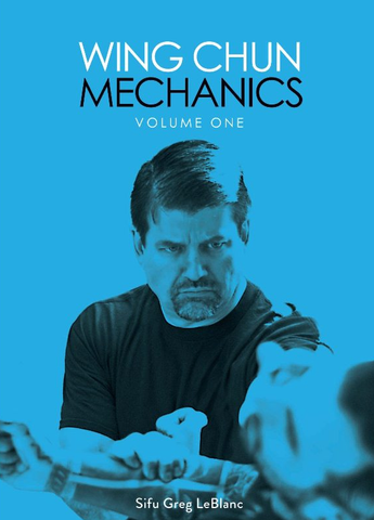 Wing Chun Mechanics Vol.1 DVD by Greg LeBlanc - Budovideos
