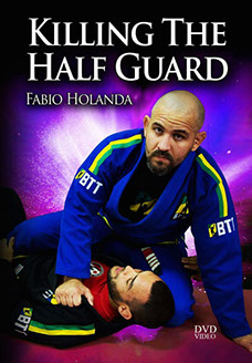 Killing the Half Guard DVD by Fabio Holanda