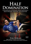 Half Guard Domination 4 DVD Set with Tom DeBlass - Budovideos