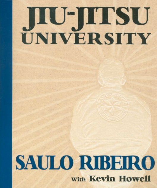 Jiu-Jitsu University Book by Saulo Ribeiro & Kevin Howell - Budovideos