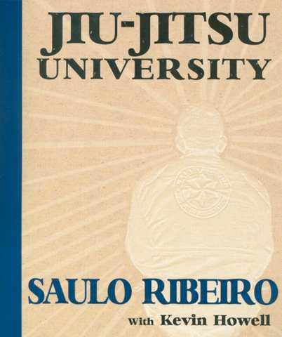 Jiu-Jitsu University Book by Saulo Ribeiro & Kevin Howell - Budovideos Inc