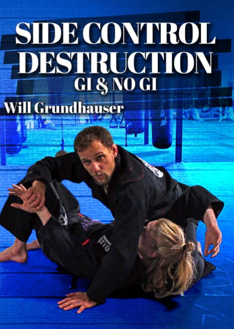 Side Control Destruction Gi & Nogi 2 DVD Set by Will Grundhauser