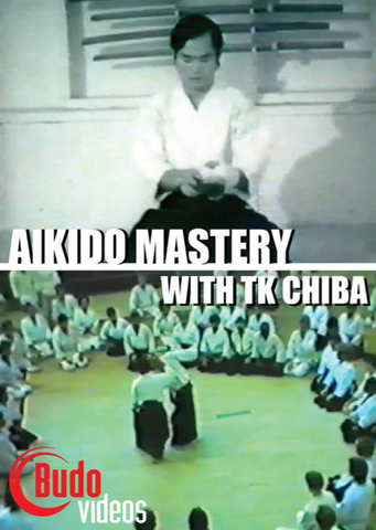 Aikido Mastery DVD with TK Chiba - Budovideos
