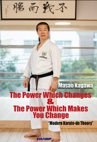 The Power Which Changes & The Power Which Makes You Change - Modern Karate-do Theory Book by Masao Kagawa - Budovideos Inc