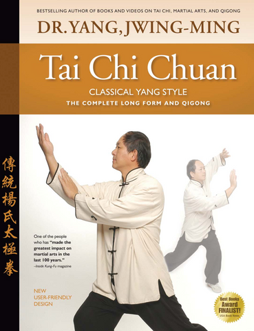 Tai Chi Chuan, Classical Yang Style—The Complete Form and Qigong (Revised 2nd Edition) Book by Dr Yang, Jwing-Ming