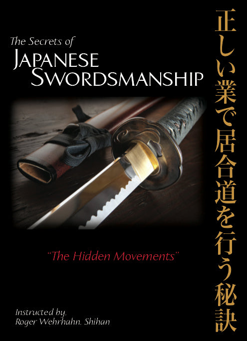 Secrets of Japanese Swordsmanship: The Hidden Movements 2 DVD Set with Roger Wehrhahn