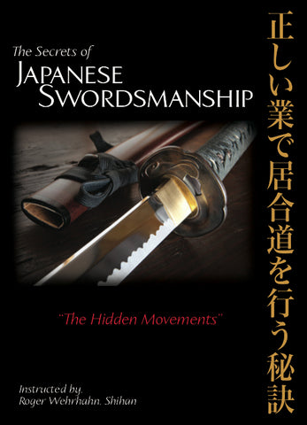 Secrets of Japanese Swordsmanship: The Hidden Movements 2 DVD Set with Roger Wehrhahn - Budovideos