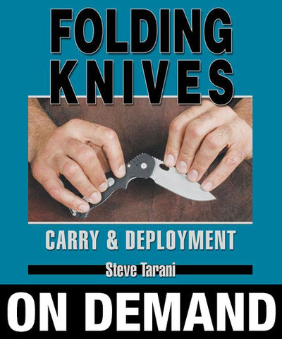 Folding Knives: Carry and Deployment by Steve Tarani (On Demand) - Budovideos