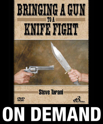 Bringing a Gun to a Knife Fight by Steve Tarani (On Demand) - Budovideos