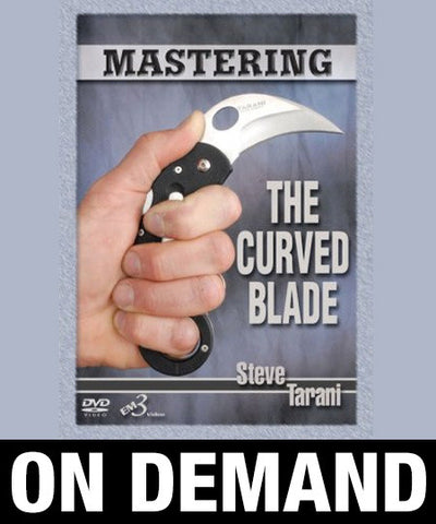 Mastering the Curved Blade by Steve Tarani (On Demand) - Budovideos
