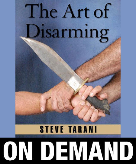 The Art of Disarming by Steve Tarani (On Demand)