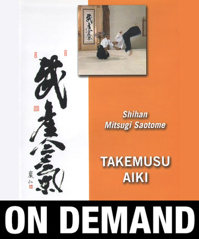 Takemusu Aiki with Mitsugi Saotome (On Demand) - Budovideos