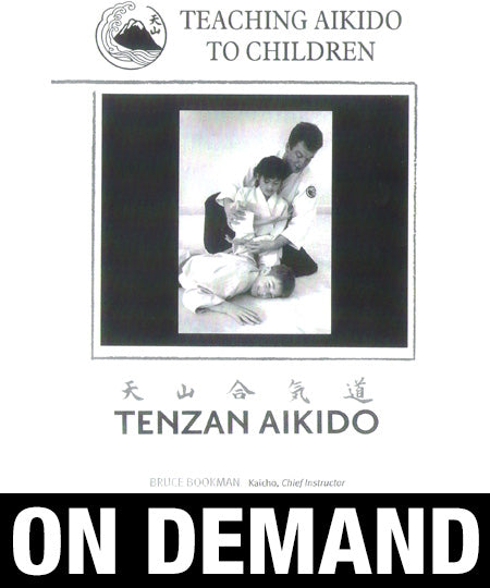 Teaching Aikido to Children with Bruce Bookman (On Demand)