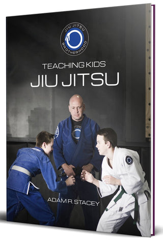 Teaching Kids Jiu Jitsu by Adam R Stacy (E-Book)