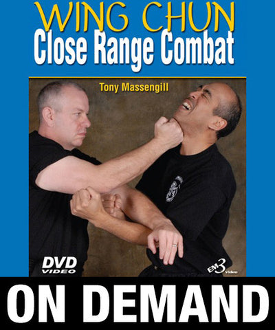 Wing Chun Close Range Combat by Tony Massengill (On Demand) - Budovideos