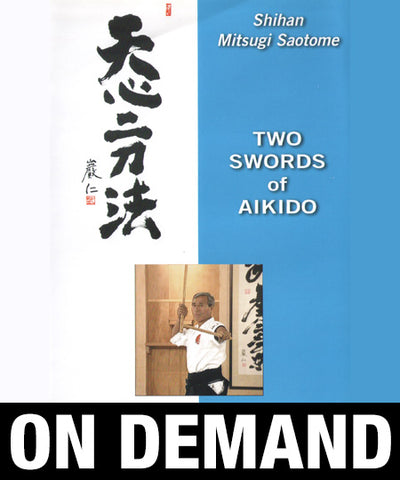 Two Swords of Aikido with Mitsugi Saotome (On Demand) - Budovideos